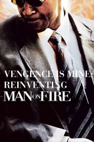 """Vengeance Is Mine: Reinventing """"Man on Fire"""""""