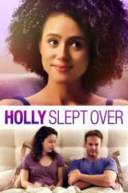 Holly Slept Over